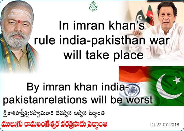 Predicted by Mulugu Ramalingeshwara Varaprasad Siddhant in his Shubhatithi Panchangam- in imran khan's rule india-pakisthan war will take place, by imran khan india-pakistan relations will be worst